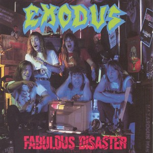 exodus_-_fabulous_disaster2